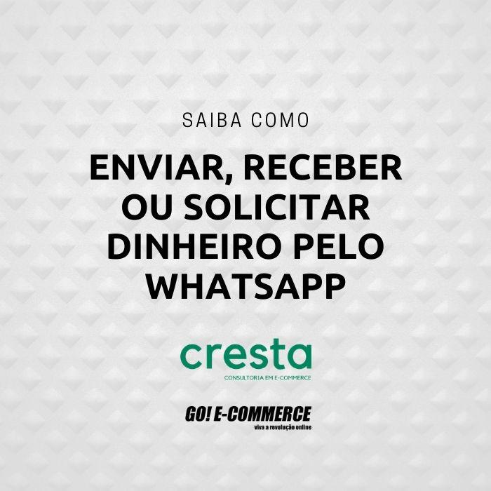como enviar receber solicitar dinheiro whatsapp