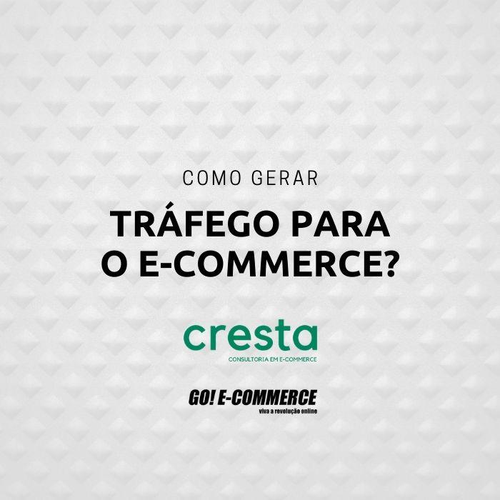 como gerar trafego e-commerce