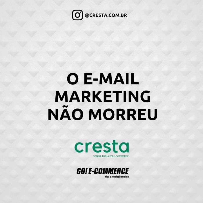 e-mail marketing nao morreu