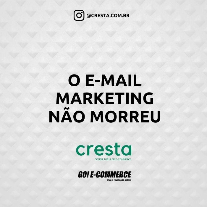 e-mail marketing nao morreu